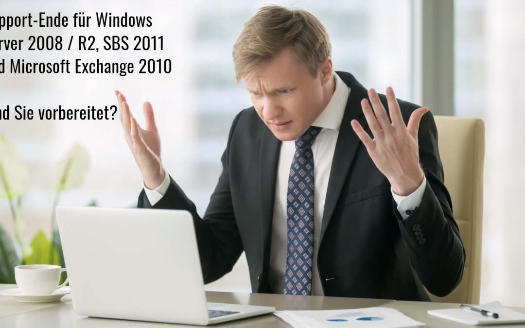 Support-Ende für Windows Server 2008 / R2, SBS 2011 und Microsoft Exchange 2010